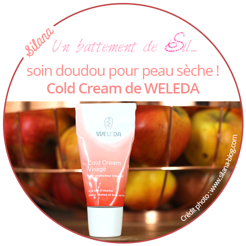 Un battement de sil et la cold cream weleda